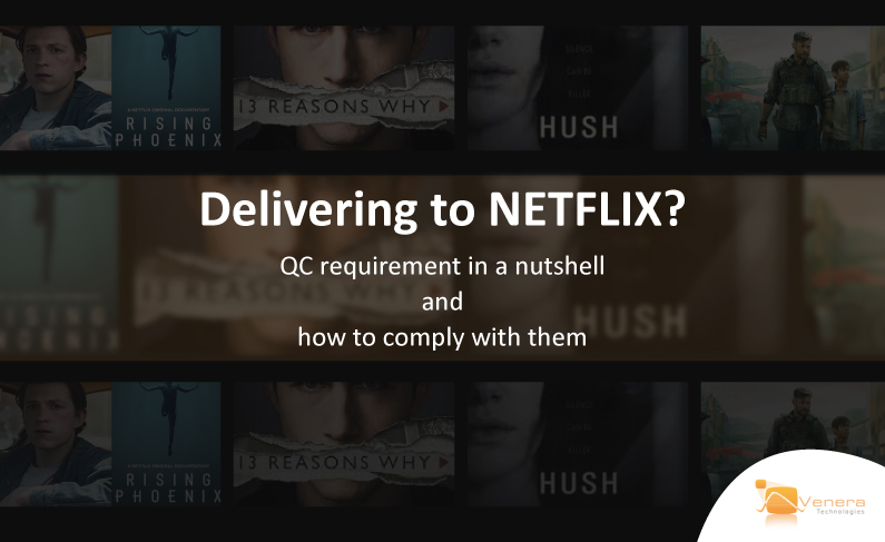 Delivering to NETFLIX? QC Requirements in A Nutshell and How to Comply with Them